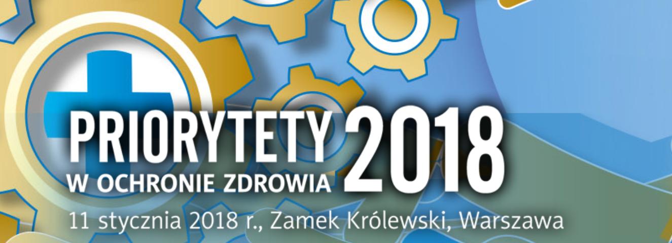 Konferencja ,, Priorytety w Ochronie Zdrowia w 2018 roku