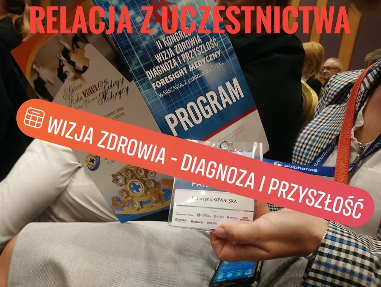 """Stowarzyszenie Pielęgniarki Cyfrowe obecne na 2 Kongresie ,, Wizja Zdrowia – diagnoza i przyszłość"""""""