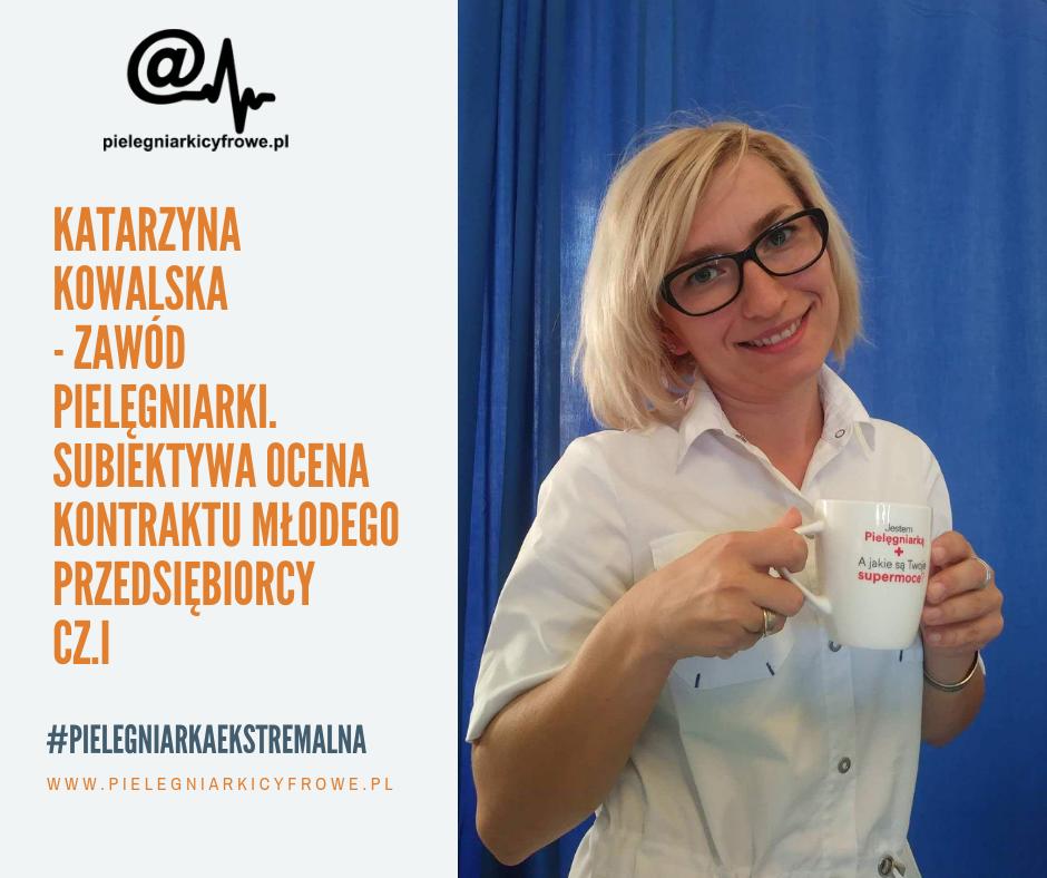 Katarzyna Kowalska – Pielęgniarka – ocena kontraktu młodego przedsiębiorcy, cz.I