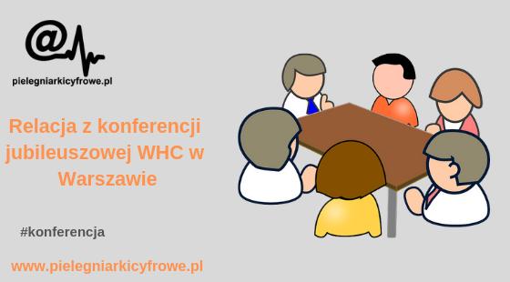 """""""Polityka zdrowotna w Polsce- na ile w służbie pacjentom?""""- relacja z konferencji jubileuszowej WHC w Warszawie."""