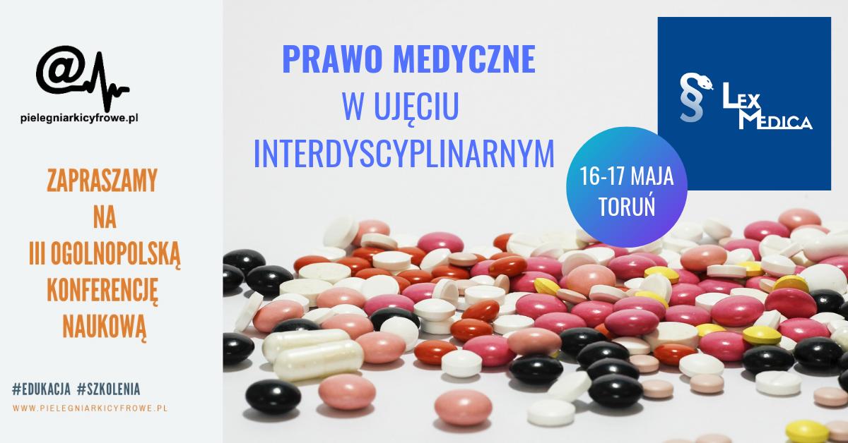 """III Ogólnopolska Konferencja Naukowa pt. """"Prawo medyczne w ujęciu interdyscyplinarnym""""."""