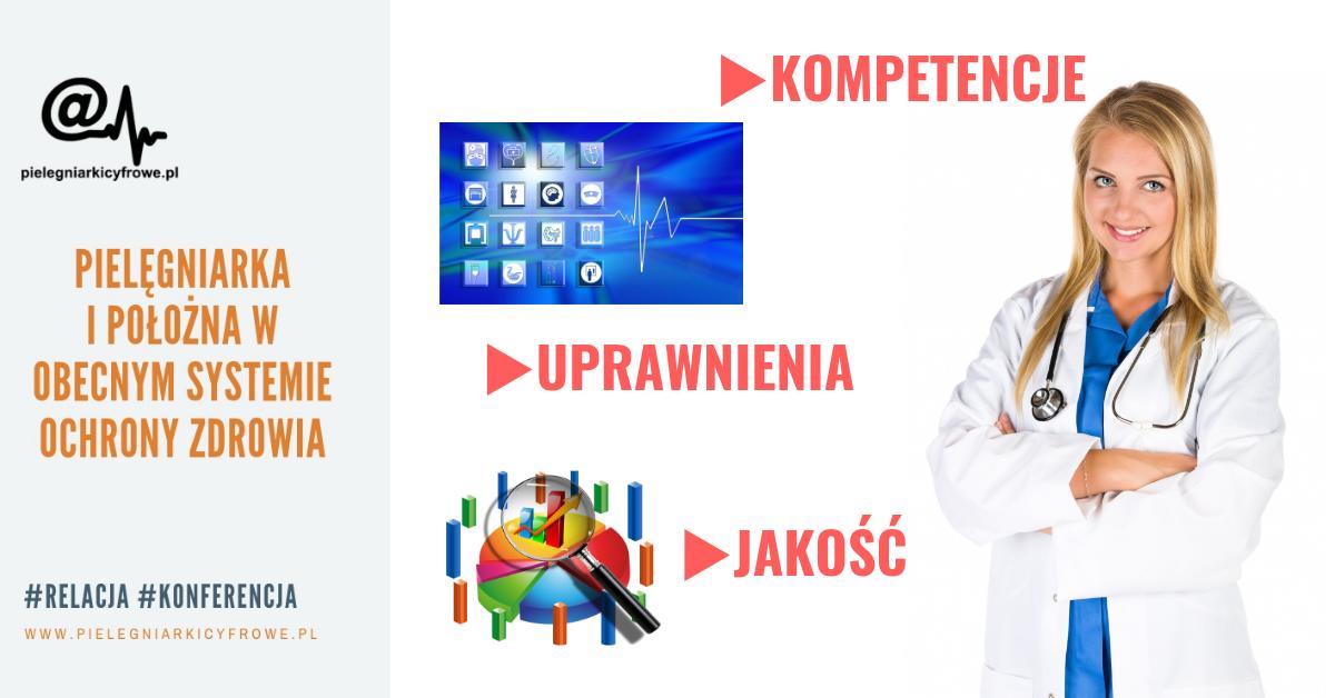 """Konferencja Naukowo-Szkoleniowa """"Pielęgniarka  i Położna w obecnym systemie Ochrony Zdrowia – kompetencje, uprawnienia, a jakość""""."""