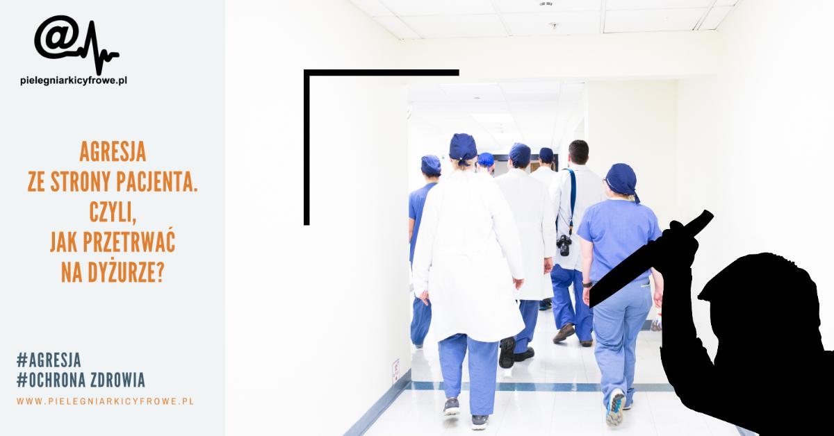 Agresja pacjenta. Czyli, jak przetrwać na dyżurze?