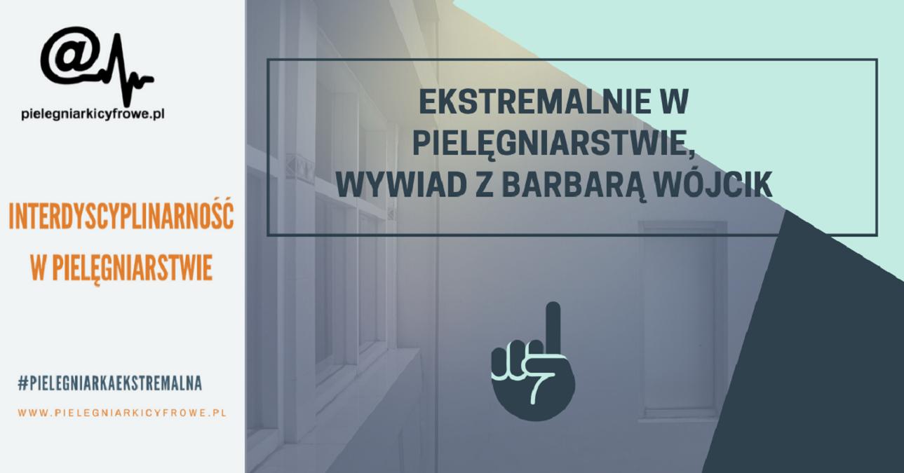Barbara Wójcik – EKSTREMALNIE W PIELĘGNIARSTWIE